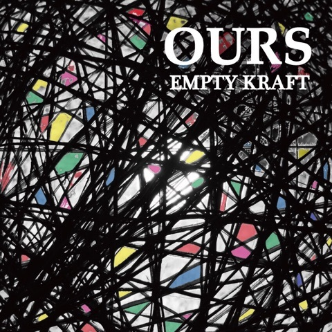 EMPTY KRAFT new album OURS